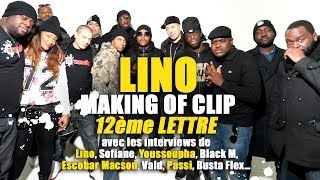 Lino - 12eme lettre (Making of)