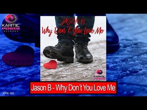 Voir la vidéo : Jason B - Why Don´t You Love Me