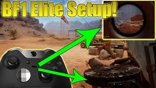 getlinkyoutube.com-Battlefield 1 Xbox One Elite Controller Best Setup! My Settings