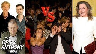 Opie & Anthony vs Kathleen Turner