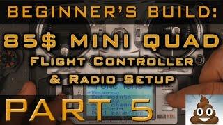 getlinkyoutube.com-Beginner's Build: $85 Mini Quad - CC3D & Cleanflight, FlySky Transmitter. Part 5
