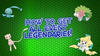 Ways to Get ALL EVENT LEGENDARIES! (X/Y OR/AS)