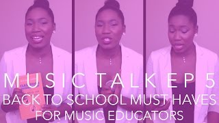 MUSIC TALK EP 5 ∙ BACK TO SCHOOL MUST HAVES FOR MUSIC EDUCATORS | chanelmusic
