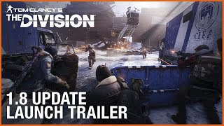 The Division - 1.8 Update Launch Trailer