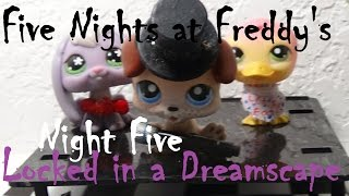"getlinkyoutube.com-LPS : Five Nights at Freddy's - Night Five ""Locked in a Dreamscape"""