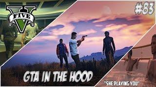 "getlinkyoutube.com-GTA In The Hood Ep #83 ""She Playing You"""