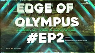 """Edge of Olympus"" Ep : 2 (Clutches & Clips) - Gears of War 4"
