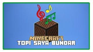 Minecraft Song - Topi Saya Bundar