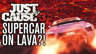getlinkyoutube.com-SUPERCAR ON LAVA?! | Just Cause 3 Funny Moments