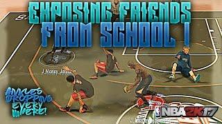 getlinkyoutube.com-EXPOSING FRIENDS FROM SCHOOL !   Ankles Dropping Everywhere!   NBA 2K17 MyPARK