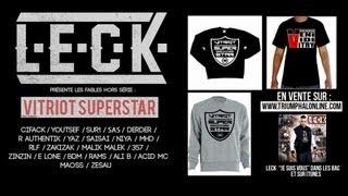 LECK- Vitriot Superstar Part 1