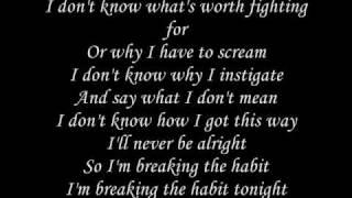 getlinkyoutube.com-Linkin Park - Breaking The Habit lyrics