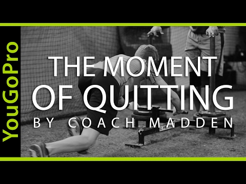 THE MOMENT OF QUITTING - Baseball Motivation by Coach Madden Ep. 2
