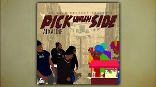 Alkaline - Pick Unuh Side (Official Audio) width=