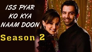getlinkyoutube.com-Iss Pyar Ko Kya Naam Doon SEASON 2 Coming Soon For Fans