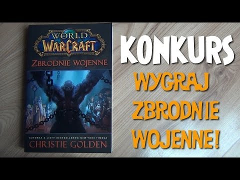 Konkurs - World of Warcraft: Zbrodnie Wojenne