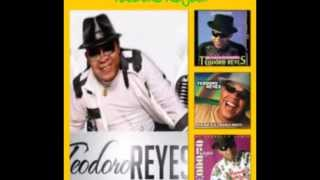 getlinkyoutube.com-CLASICO DE '''TEODORO REYES''' MIX DE  GRANDE EXITOS.