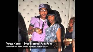 Vybz Kartel - Ever Blessed Pum Pum