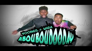 YOONGS & WADA - ABOUBOUDOODAY [Jiolambups - Official Audio]