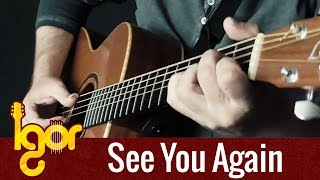 Wiz Khalifa - See You Again Ft. Charlie Puth - Igor Presnyakov - Fingerstyle Guitar Cover