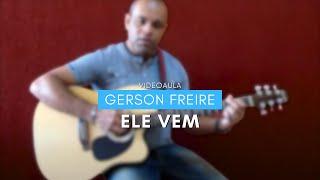 getlinkyoutube.com-Ele Vem - Gerson Freire