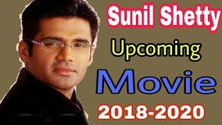 Upcoming Movie Of Sunil Shetty 2018-20