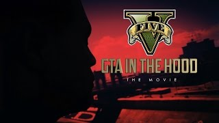 getlinkyoutube.com-GTA In The Hood (THE MOVIE) #RNG