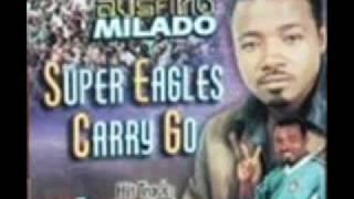 getlinkyoutube.com-Austino Milado Super Eagles Carry Go (Full Song)