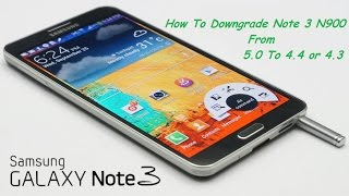 How To Downgrade Note 3 N900 From 5.0 To 4.4 or 4.3 & IMEI Fix without Root