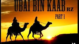 SAHABA SERIES - UBAI BIN KAAB PART 1