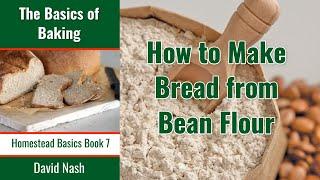 Bean Flour for Bread making