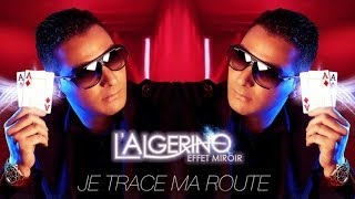 getlinkyoutube.com-L'Algérino - Je Trace Ma Route (son)