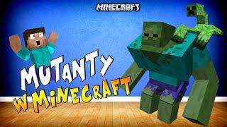 MUTANTY W MINECRAFT?! - Mutant Creatures Mod!