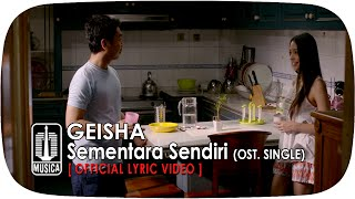 getlinkyoutube.com-GEISHA - Sementara Sendiri (OST. SINGLE) | Official Lyric Video