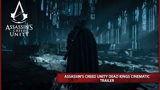 Assassin's Creed Unity Dead Kings DLC Cinematic Trailer