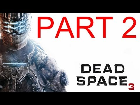Dead Space 3 - Walkthrough Part 2 Gameplay single player by the developers commentary Walkthrough