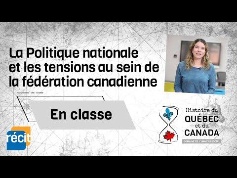 La Politique nationale et les tensions au sein de la fédération canadienne