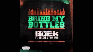 Young Buck - Bring My Bottles (ft. 50 Cent & Tony Yayo)