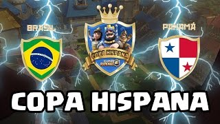 (Problemas de LAG) Copa Hispana: BRASIL vs PANAMA  - KManuS88 - Clash Royale