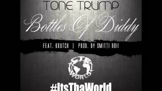 Tone Trump - Bottles Of Diddy (Gucci Mane Diss) (ft. Krutch)