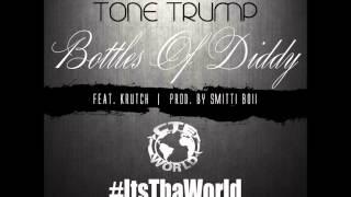 Tone Trump - Bottles Of Diddy (Gucci Mane Diss) (ft. Krutch)