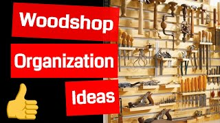 Wood Shop Organization Ideas