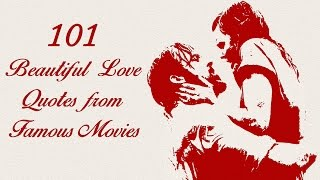 getlinkyoutube.com-101 Beautiful Love Quotes from Famous Movies