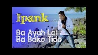 BA AYAH LAI BABAKO TIDO MINANG - IPANK karaoke download ( tanpa vokal ) cover