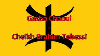 getlinkyoutube.com-Gasba chaoui - Cheikh Brahim Tebessi
