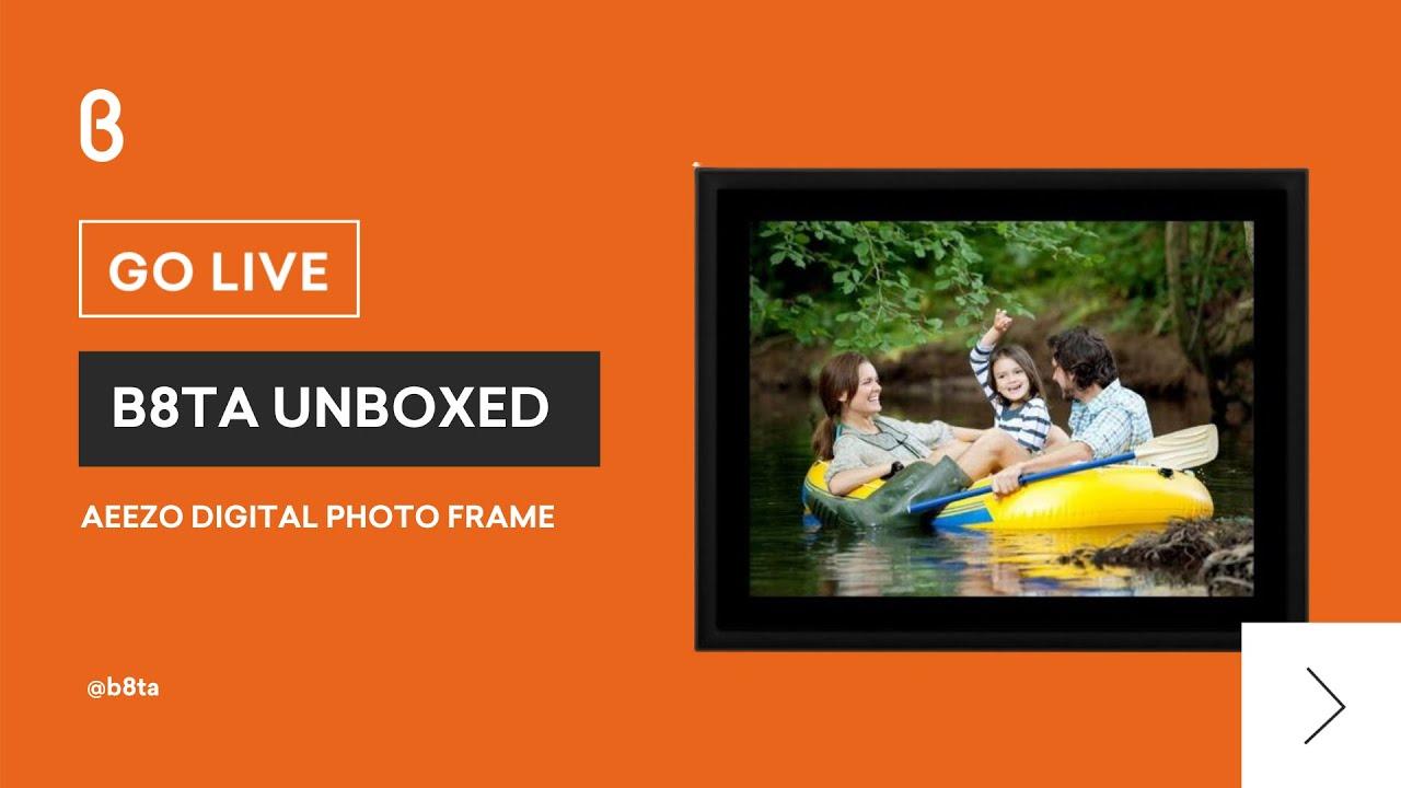 b8ta Unboxed featuring Aeezo Digital Photo Frame