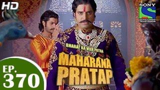 Bharat Ka Veer Putra Maharana Pratap - महाराणा प्रताप - Episode 370 - 23rd February 2015