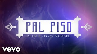 getlinkyoutube.com-Plan B - Pa'l Piso ft. Yandel