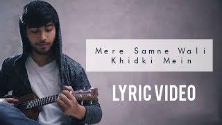 Mere Samne Wali Khidki Mein   Karan Nawani   Ukulele Coore Kumar Lyric Video width=