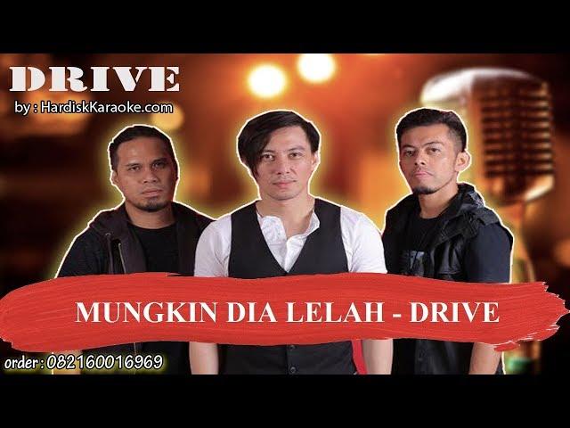 MUNGKIN DIA LELAH   DRIVE Karaoke